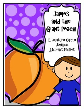 James and the Giant Peach Literature Circle Journal Student Packet