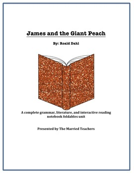 James and the Giant Peach Literature, Grammar, & Interactive Foldables Unit