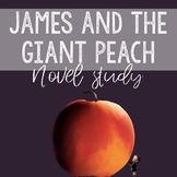 James and the Giant Peach NOVEL STUDY!