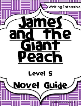 James and the Giant Peach Novel Guide Chapter Questions Level S