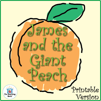 James and the Giant Peach Novel Study Book Unit Printable Version