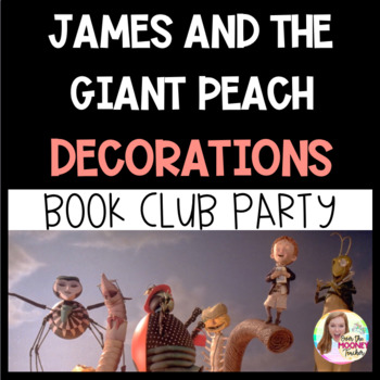James and the Giant Peach Party Decorations and Bookmarks FREEBIE