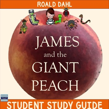 James and the Giant Peach Student Study Guide