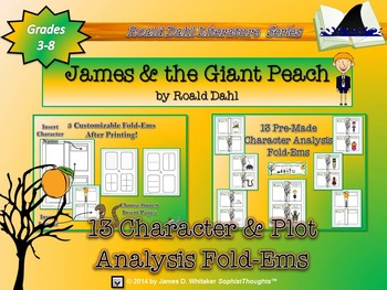 James and the Giant Peach by Roald Dahl Character & Plot Analyis Fold-Ems