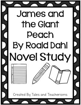 James and the Giant Peach by Roald Dahl Novel Study