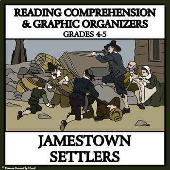 Jamestown Settlers Reading Comprehension and Graphic Organizers