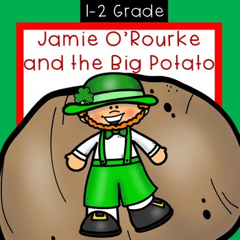 Jamie O'Rourke and The Big Potato      UNIT OF STUDY, Reading, Science, Math