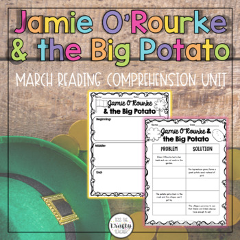 Jamie O'Rourke and the Big Potato Reader Response Unit CCSS Aligned