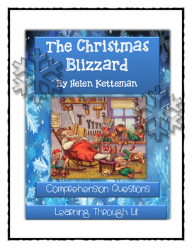 THE CHRISTMAS BLIZZARD by Helen Ketteman - Comprehension &