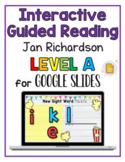 Jan Richardson Guided Reading   Emergent Level A   Virtual Lesson Google Slides