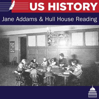 Jane Adams and Hull House Reading and Questions