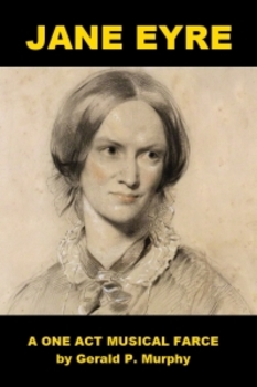 Jane Eyre - A One Act Musical Farce