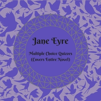 Jane Eyre Multiple Choice Quizzes (Covers Whole Book)
