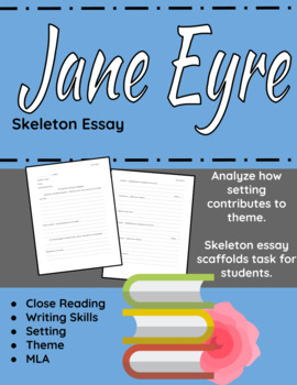 Jane Eyre Essays Teaching Resources  Teachers Pay Teachers  Jane Eyre Skeleton Essay Over Setting Mla Format