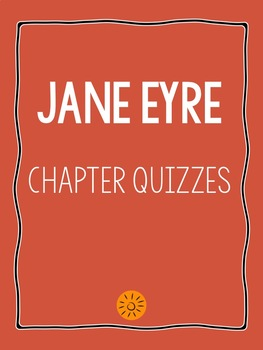 Jane Eyre chapter quizzes with answer key (covers each chapter, whole book)