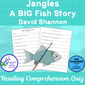 Jangles A BIG Fish Story  Bluebonnet Nominee Reading Comprehension Quiz