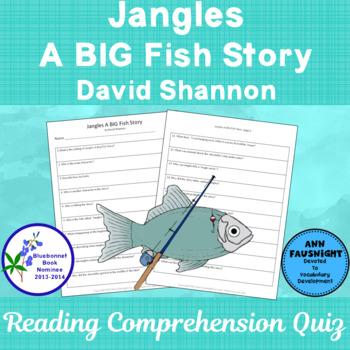 Jangles A BIG Fish Story  Bluebonnet Nominee Reading Comprehension Quiz