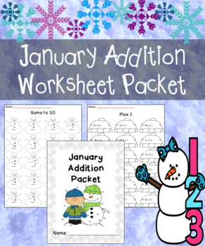 January Addition Worksheet Packet- Just Print and Go!