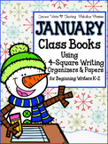 January Class Books and 4-Square Writing Organizers for Beginning Writers K-2