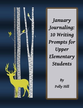 January Journaling:  10 Writing Prompts for Upper Elementary Students {$1 Deal!}