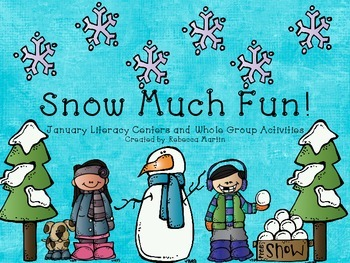 Snow Much FUN! January Literacy Centers