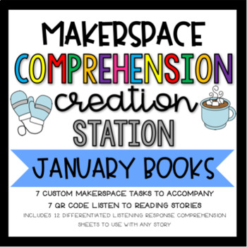 January Makerspace STEM Reading Comprehension Creation Station