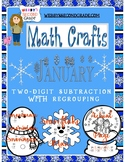 January Math CRAFTS Subtracting Two-Digit Numbers with Regrouping