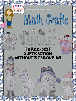 January Math Crafts Subtracting Three-Digit Numbers withou