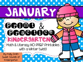 January Print and Practice! Kindergarten Math & Literacy