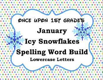 January Winter Snowflake Spelling Word Work Build Alphabet - Lowercase Letters