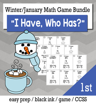 """January Winter 1st Grade """"I Have, Who Has"""" Math Game Bundle"""