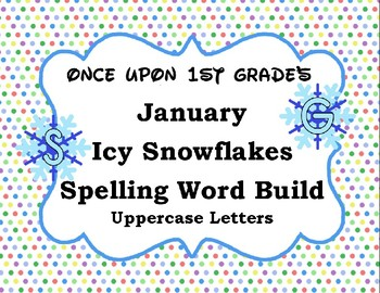 January Winter Snowflake Spelling Word Work Build Alphabet - Uppercase Letters