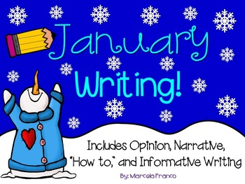 "January Writing- Opinion, Narrative, ""How to,"" and Informa"