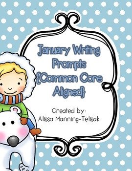 January Writing Prompts {Common Core Aligned}