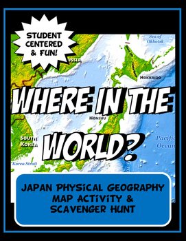 Japan Where in the World Scavanger Hunt & Map Physical Geography