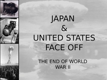 Japan and The U.S. Face Off! (The end of WWII) with Studen