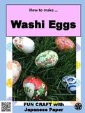 Easter Egg Craft: Washi Eggs  友禅千代紙で作る和紙卵