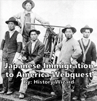 Japanese Immigration to America Webquest