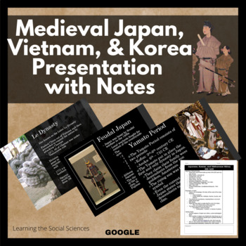 Japanese, Korean, and Vietnamese History 650 - 1650 PowerPoint & Cornell Notes