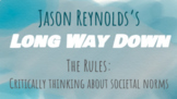Jason Reynolds's Long Way Down: The Rules- Societal Norms