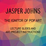 Jasper Johns and Pop Art art history visual art lesson mid