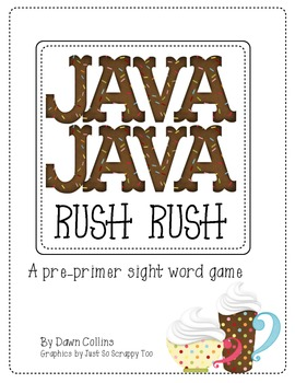 Java Java Rush Rush A pre-primer sight word game