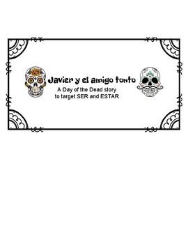 Javier y el amigo tonto: A Dia de los Muertos story