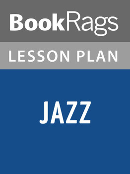 Jazz by Toni Morrison Lesson Plans