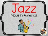 """JAZZ: MADE IN AMERICA"" POWERPOINT- CELEBRATE AMERICA'S MUSIC!"