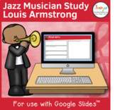 Jazz Musician Study for use with Google Slides | Louis Armstrong