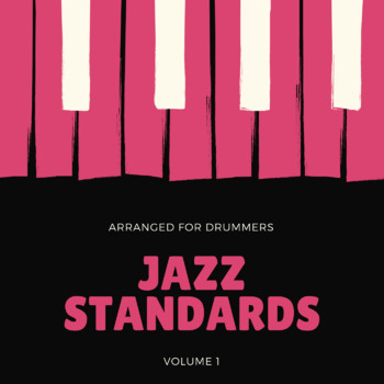 Jazz Standards - Volume 1 - For Drummers