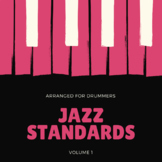 Jazz Standards - Volume 1 - For Drummers