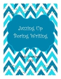 Jazzing Up Boring Writing Prompts