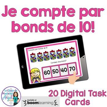 Je compte par bonds de 10: French Skip Counting Digital Task Cards BOOM CARDS